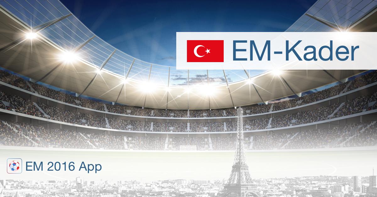 EM 2016 Kader Türkei