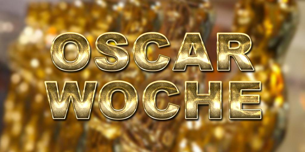 Mit Oscarfilmen in die Oscarnacht