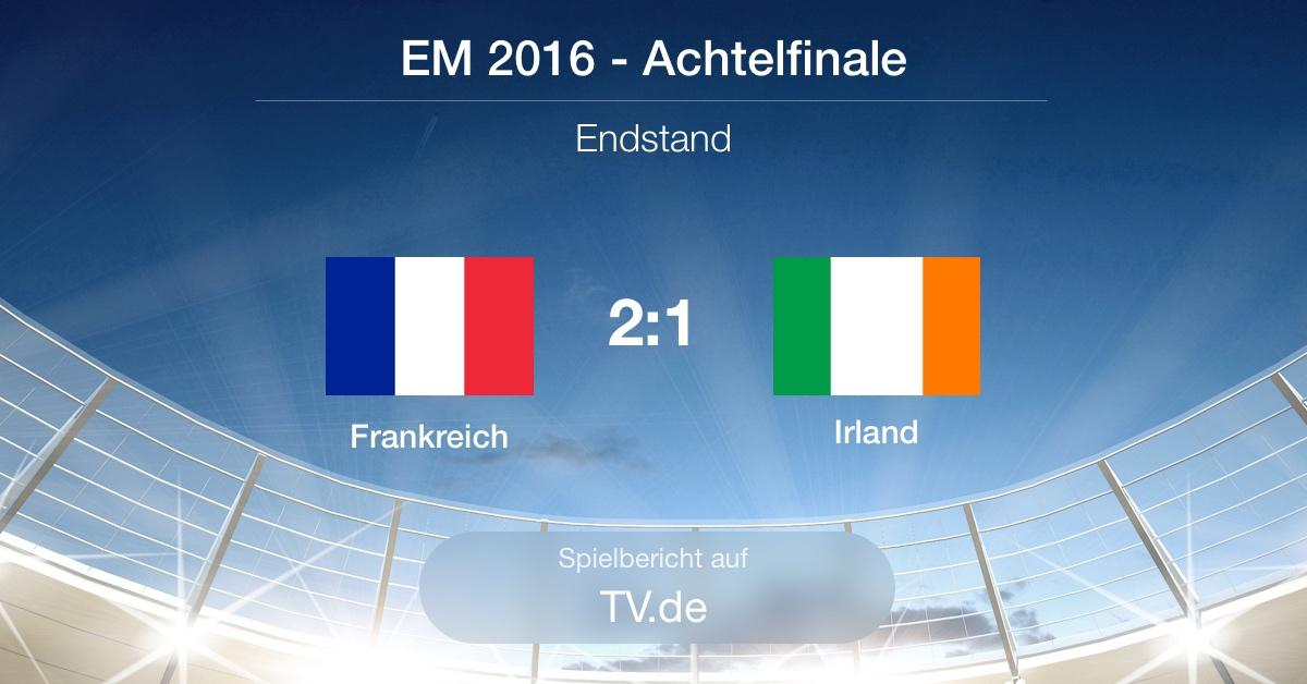 Spielbericht: Achtelfinale - Frankreich gg. Irland (2:1)