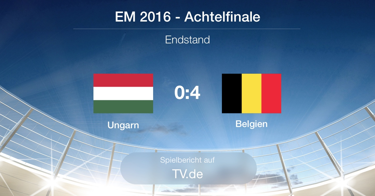 Spielbericht Achtelfinale Ungarn gg. Belgien (0:4)
