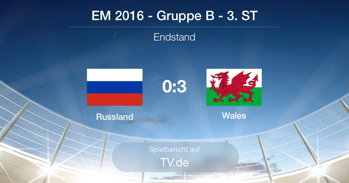 Spielbericht Russland gg. Wales (0:3)